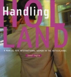 Handling Holland: A Manual for International Women in the Netherlands - Inglis, Janet