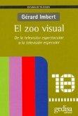 El zoo visual : de la televisión espectacular a la televisión especular