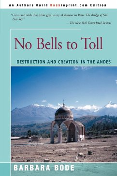 No Bells to Toll: Destruction and Creation in the Andes