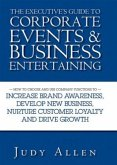 The Executive′s Guide to Corporate Events and Business Entertaining