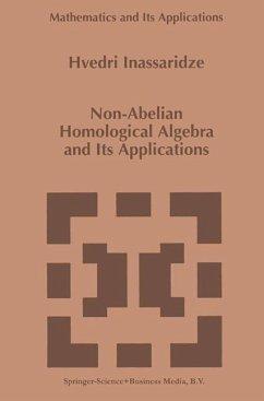Non-Abelian Homological Algebra and Its Applications - Inassaridze, Hvedri