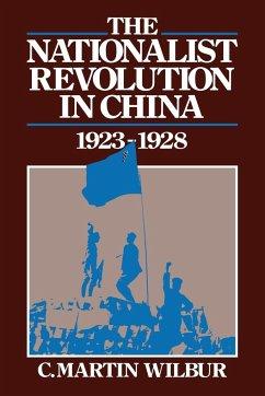 The Nationalist Revolution in China, 1923 1928 - Wilbur, C. Martin; C. Martin, Wilbur