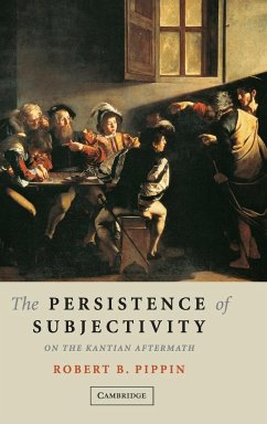 The Persistence of Subjectivity - Pippin, Robert B.