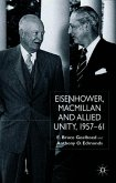 Eisenhower, MacMillan and Allied Unity, 1957-1961