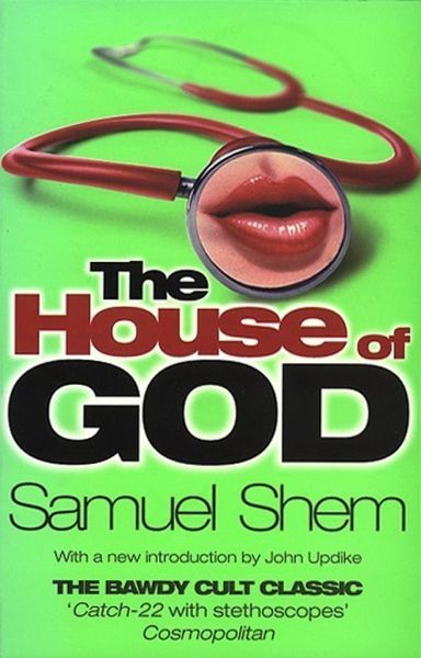 the house of god by samuel shem essay Read this essay on the house of god summary come browse our large digital warehouse of free sample essays the house of god by samuel shem (c)2014 bookrags, inc.