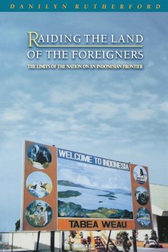 Raiding the Land of the Foreigners - Rutherford, Danilyn