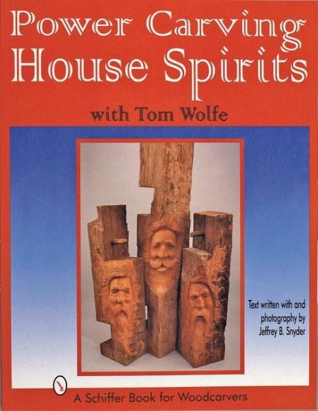 Power carving house spirits with tom wolfe von