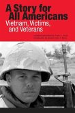 A Story for All Americans: Vietnam, Victims, and Veterans