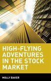High Flying Adventures in the Stock Market