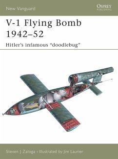 V-1 Flying Bomb 1942-52: Hitler's Infamous