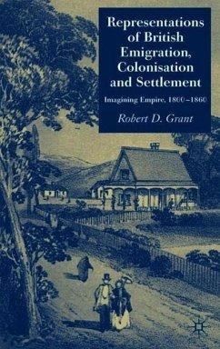 Representations of British Emigration, Colonisation and Settlement - Grant, Robert D.