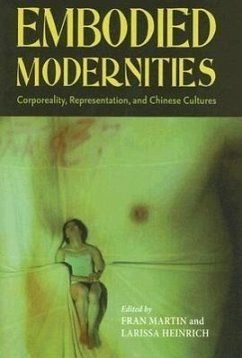 Embodied Modernities: Corporeality, Representation, and Chinese Cultures