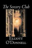 The Sorcery Club by Elliott O'Donnell, Fiction, Fantasy