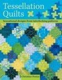 Tessellation Quilts: Sensational Designs from Simple Interlocking Patterns