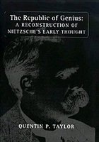The Republic of Genius: A Reconstruction of Nietzsche's Early Thought - Taylor, Quentin P.