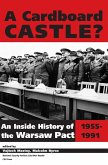 A Cardboard Castle?: An Inside History of the Warsaw Pact