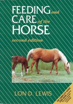 Feeding and Care of the Horse - Lewis, Lon D.