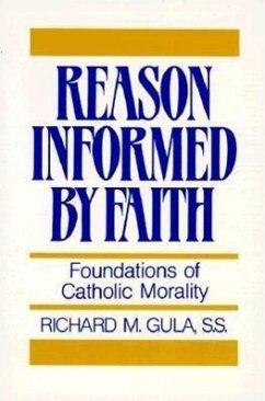 Reason Informed by Faith - Gula, Richard M.