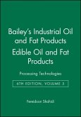 Bailey's Industrial Oil and Fat Products, Edible Oil and Fat Products: Processing Technologies