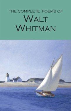 The Complete Poems of Walt Whitman - Whitman, Walt