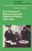 The Province of Buenos Aires and Argentine Politics, 1912 1943