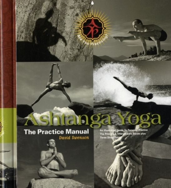 Ashtanga Yoga: The Practice Manual - Swenson, David
