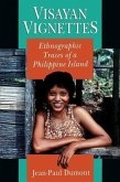 Visayan Vignettes Visayan Vignettes Visayan Vignettes: Ethnographic Traces of a Philippine Island Ethnographic Traces of a Philippine Island Ethnograp