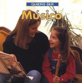 Quiero Ser Musico = I Want to Be a Musician