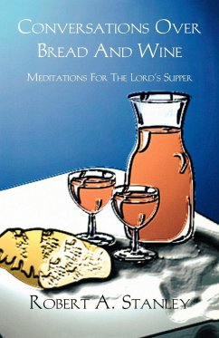 Conversations Over Bread And Wine - Stanley, Robert A