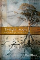 Twilight People: One Man's Journey to Find His Roots