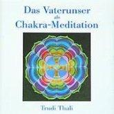 Das Vaterunser als Chakra-Meditation. CD