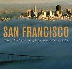 San Francisco: The City's Sights and Secrets
