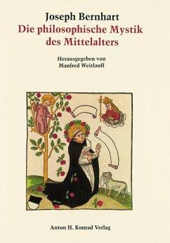 Philosophische Mystik des Mittelalters von ihre...