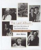 The Last Album: Eyes from the Ashes of Auschwitz-Birkenau