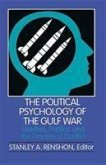 The Political Psychology of the Gulf War: Leaders, Publics, and the Process of Conflict