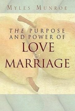 Purpose and Power of Love and Marriage - Munroe, Myles