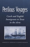 Perilous Voyages: Czech and English Immigrants to Texas in the 1870s
