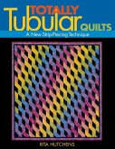 Totally Tubular Quilts