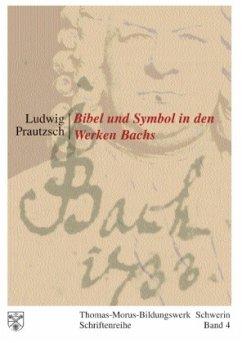 Bibel und Symbol in den Werken Bachs