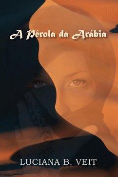 A Pirola Da Arabia - Veit, Luciana B.