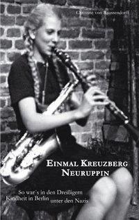 Einmal Kreuzberg-Neuruppin - Raussendorff, Christine von