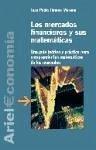 Los mercados financieros y sus matemáticas : una guía teórica y práctica para comprender las matemáticas de los mercados