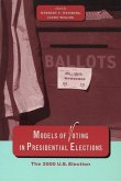 Models of Voting in Presidential Elections: The 2000 U.S. Election