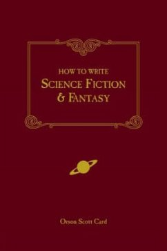 How to Write Science Fiction and Fantasy - Card, Orson Scott