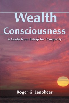Wealth Consciousness: A Guide from Babaji for Prosperity