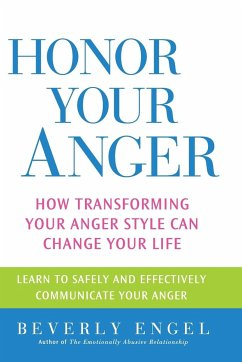 Honor Your Anger: How Transforming Your Anger Style Can Change Your Life - Engel
