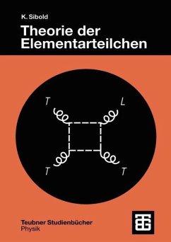 Theorie der Elementarteilchen - Sibold, Klaus