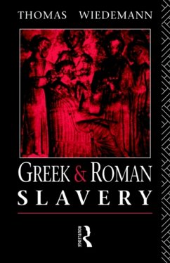 Greek and Roman Slavery - Wiedemann, Thomas