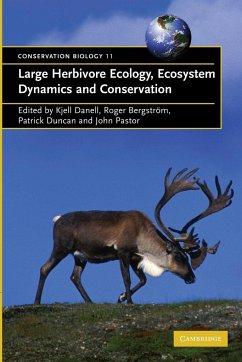 Large Herbivore Ecology, Ecosystem Dynamics and Conservation - Danell, Kjell / Bergström, Roger / Duncan, Patrick / Pastor, John / Olff, Han (eds.)
