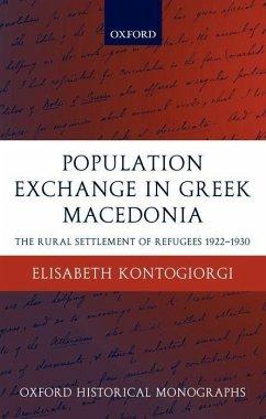 Population Exchange in Greek Macedonia: The Forced Settlement of Refugees 1922-1930 - Kontogiorgi, Elisabeth